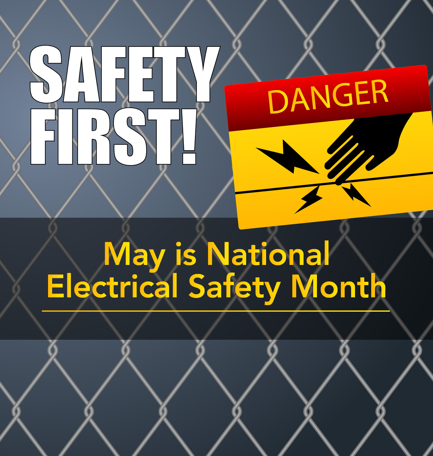 safety first! may is elec safety month