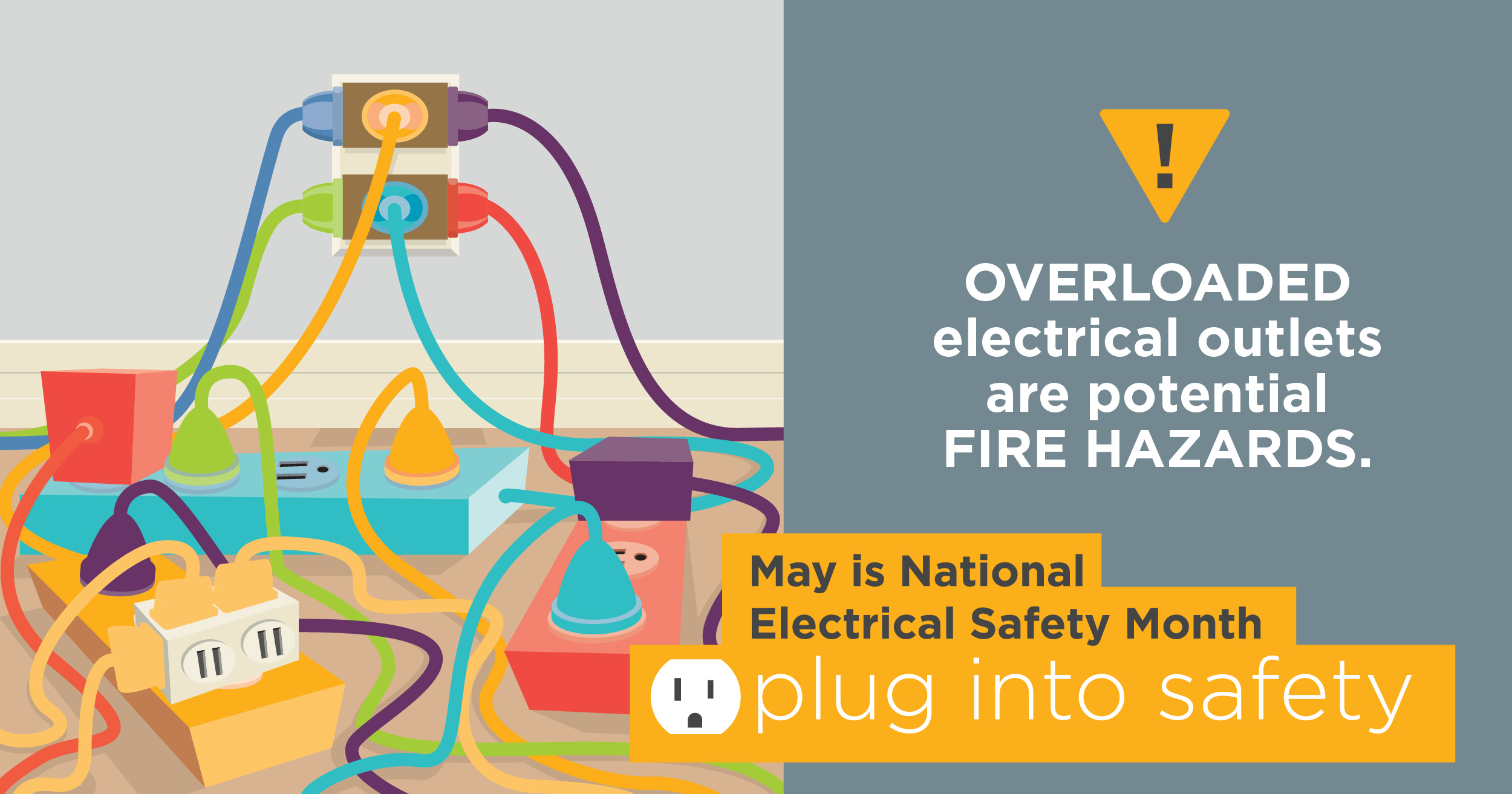 May is electrical safety month. Graphic says overloaded electrical outlets are potential fire hazards - Plug into safety