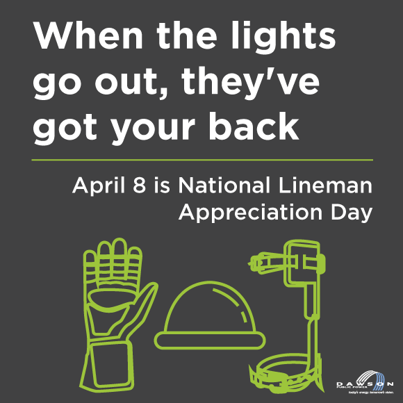 When the lights go out, they've got your back. April 8 is National Lineman Appreciation Day.