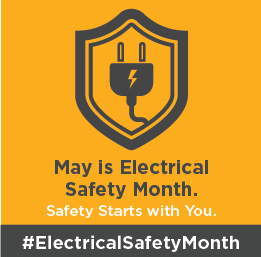 May is Electrical Safety Month. Safety starts with you. #ElectricalSafetyMonth